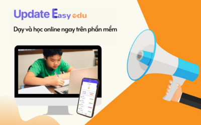 [BIG UPDATE] Cập nhật tính năng Stream Online – Dạy học online ngay trên Phần mềm Easy Edu