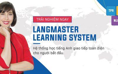 Langmaster Learning System – Giao tiếp toàn diện cho người bắt đầu