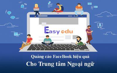 4 mục tiêu quảng cáo Facebook hiệu quả cho Trung tâm Ngoại ngữ