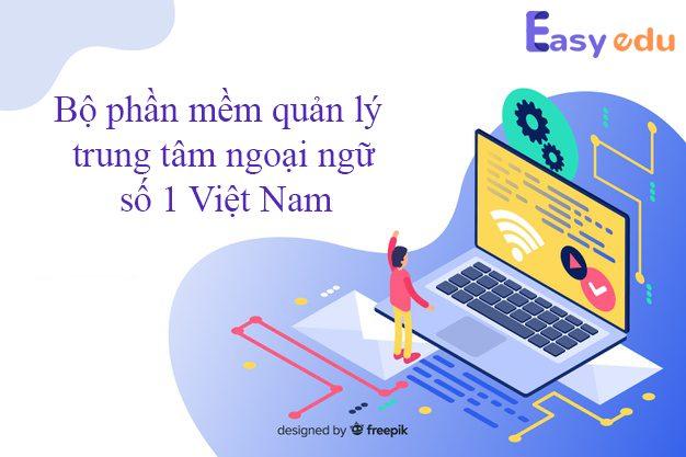 Bộ phần mềm quản lý Easy Edu hơn một bộ phần mềm