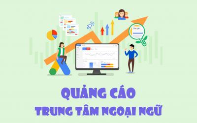 • Thực chiến • Quảng cáo & marketing tuyển sinh học viên cho trung tâm ngoại ngữ