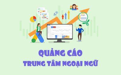Kinh nghiệm marketing giáo dục và hướng dẫn từng bước quảng cáo tuyển sinh Trung tâm Tiếng Anh